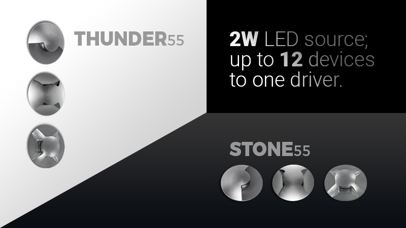 THUNDER55 / STONE55 - 2W LED source; up to 12 devices to one driver